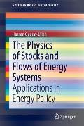 The Physics of Stocks and Flows of Energy Systems: Applications in Energy Policy