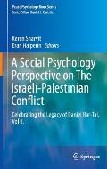A Social Psychology Perspective on the Israeli-Palestinian Conflict: Celebrating the Legacy of Daniel Bar-Tal, Vol II.