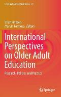 International Perspectives on Older Adult Education: Research, Policies and Practice