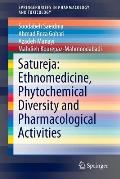 Satureja: Ethnomedicine, Phytochemical Diversity and Pharmacological Activities