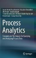 Process Analytics: Concepts and Techniques for Querying and Analyzing Process Data
