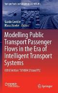Modelling Public Transport Passenger Flows in the Era of Intelligent Transport Systems: Cost Action Tu1004 (Transits)