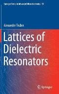 Lattices of Dielectric Resonators
