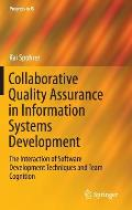 Collaborative Quality Assurance in Information Systems Development: The Interaction of Software Development Techniques and Team Cognition