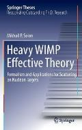 Heavy Wimp Effective Theory: Formalism and Applications for Scattering on Nucleon Targets