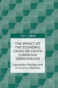 The Impact of the Economic Crisis on South European Democracies
