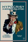 Hypocrisy in American Political Attitudes: A Defense of Attitudinal Incongruence