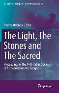 The Light, the Stones and the Sacred: Proceedings of the Xvth Italian Society of Archaeoastronomy Congress