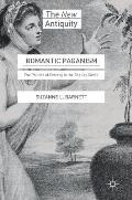 Romantic Paganism: The Politics of Ecstasy in the Shelley Circle