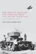 The Spanish Military and Warfare from 1899 to the Civil War: The Uncertain Path to Victory
