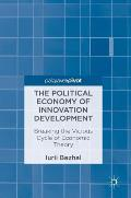 The Political Economy of Innovation Development: Breaking the Vicious Cycle of Economic Theory