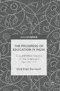 The Progress of Education in India: A Quantitative Analysis of Challenges and Opportunities