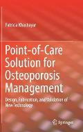 Point-Of-Care Solution for Osteoporosis Management: Design, Fabrication, and Validation of New Technology