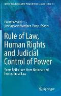 Rule of Law, Human Rights and Judicial Control of Power: Some Reflections from National and International Law