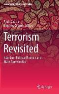 Terrorism Revisited: Islamism, Political Violence and State-Sponsorship