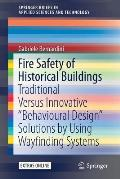 Fire Safety of Historical Buildings: Traditional Versus Innovative Behavioural Design Solutions by Using Wayfinding Systems