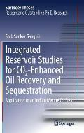 Integrated Reservoir Studies for Co2-Enhanced Oil Recovery and Sequestration: Application to an Indian Mature Oil Field
