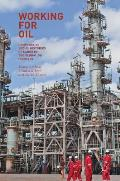 Working for Oil: Comparative Social Histories of Labor in the Global Oil Industry