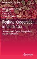 Regional Cooperation in South Asia: Socio-Economic, Spatial, Ecological and Institutional Aspects