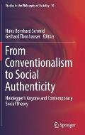From Conventionalism to Social Authenticity: Heidegger's Anyone and Contemporary Social Theory
