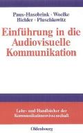 Einführung in Die Audiovisuelle Kommunikation