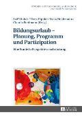 Bildungsurlaub - Planung, Programm Und Partizipation: Eine Studie in Perspektivverschraenkung
