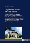 Lay People in the Asian Church: A Critical Study of the Theology of the Laity in the Documents of the Federation of Asian Bishops Conferences with Spe