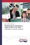 Marketing de Relaciones y Negociacion En La Salud