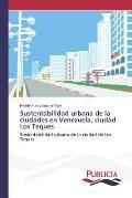 Sustentabilidad Urbana de La Ciudades En Venezuela, Ciudad Los Teques
