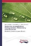 Materiales Termoplasticos Biodegradables: Obtencion y Caracterizacion