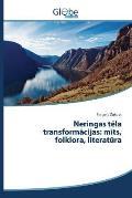 Neringas T La Transform Cijas: M Ts, Folklora, Literat Ra