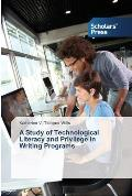 A Study of Technological Literacy and Privilege in Writing Programs