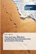 The Journey: Effective Leadership Development and Succession Planning