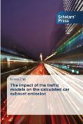 The Impact of the Traffic Models on the Calculated Car Exhaust Emission