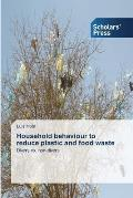 Household Behaviour to Reduce Plastic and Food Waste