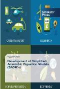 Development of Simplified Anaerobic Digestion Models (Sadm's)