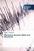 Microwave Acoustic Media and Structures