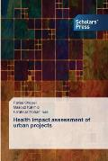 Health Impact Assessment of Urban Projects