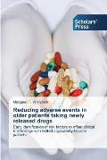 Reducing Adverse Events in Older Patients Taking Newly Released Drugs