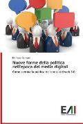 Nuove Forme Della Politica Nell'epoca Dei Media Digitali