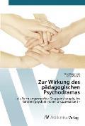 Zur Wirkung Des Padagogischen Psychodramas