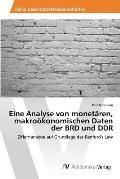 Eine Analyse Von Monetaren, Makrookonomischen Daten Der Brd Und Ddr