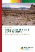 Recuperacao de Metal a Partir de Escoria