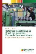Reformas Trabalhistas No Brasil Nos Governos Fernando Henrique E Lula