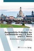 Ausgewahlte Praludien Der Lautenwerke Von J.S. Bach Und S.L. Weiss