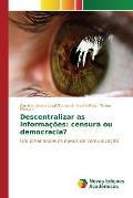 Descentralizar as Informacoes: Censura Ou Democracia?