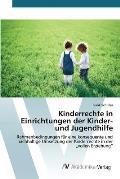 Kinderrechte in Einrichtungen Der Kinder- Und Jugendhilfe