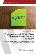 Engagement at Work: Does Generation and Culture Matter?
