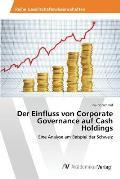 Der Einfluss Von Corporate Governance Auf Cash Holdings