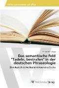 Das Semantische Feld Tadeln, Bestrafen in Der Deutschen Phraseologie